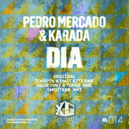 Pedro Mercado, Karada - Dia (Smootrab Remix) || Factomania (FactoXL)