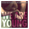 Fun feat. Janelle Monae - We Are Young (Erez Ben Ishay & Ranlusy Louis Mor Vibe Mashup)