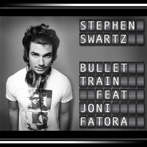 Stephen Swartz - Bullet Train (feat. Joni Fatora)