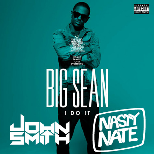 Big Sean - Do it (John Smith & Nasty Nate Trap Re-fix) [Free Download]