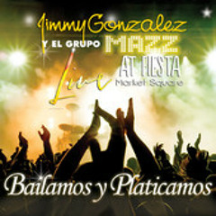 Jimmy Gonzalez y Grupo Mazz - Bailamos Y Platicamos (song clip)