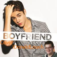 Boyfriend (Cover) [Audio Only] By: iDonaldLouch