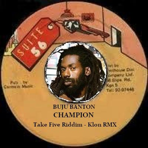 Buju Banton - Champion (Take Five Riddim - Klon MashUp RMX)