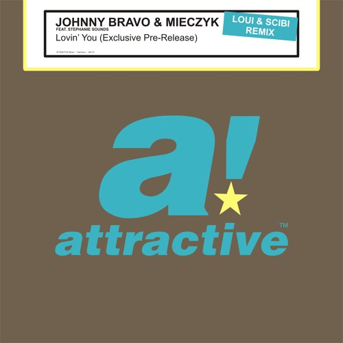 Johnny Bravo & Mieczyk feat. Stephanie - Lovin' You (Loui & Scibi Remix) snipped