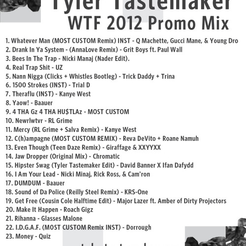 WHAT THE FESTIVAL 2012 PROMO MIX [MIXED BY TYLER TASTEMAKER] BUY THIS TRACK = FREE DL