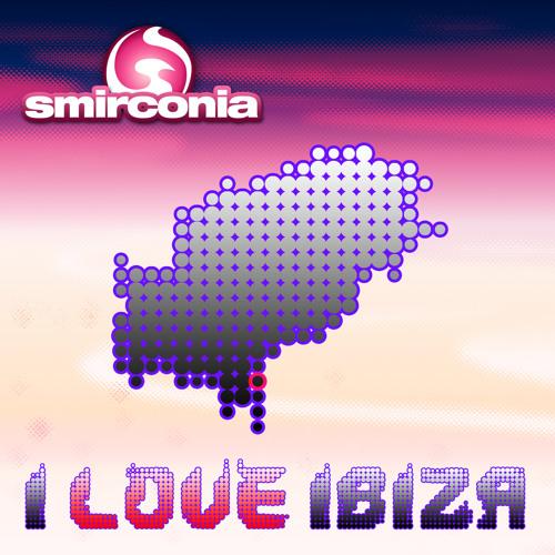 Smirconia - I Love Ibiza (Original Mix)