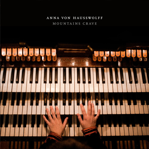 Anna von Hausswolff - Mountains Crave