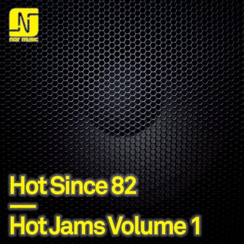 Hot Since 82 - Hot Jams Volume 1 - Noir Music