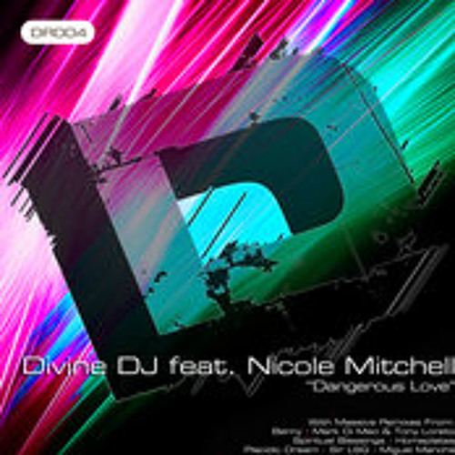Divine DJ feat. Nicole Mitchell - Dangerous Love (Homeplates Deep N Soulful Remix)