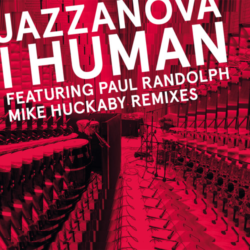 I Human (The Mike Huckaby Jazz Republic Uptempo Mix) SNIPPET