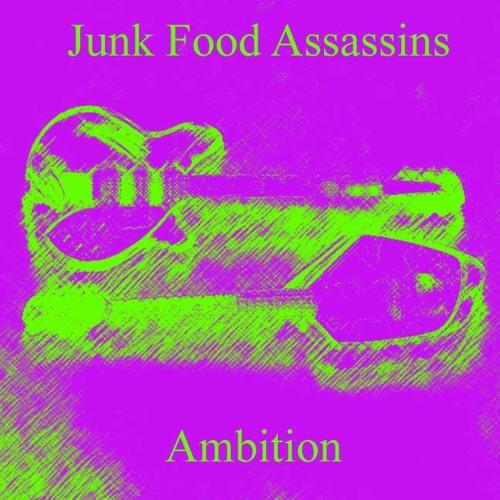 Junk Food Assassins - Ambition