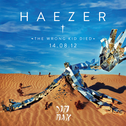 "HAEZER ""The Wrong Kid Died"" Preview (DIM MAK RECORDS 14 AUG 2012)"