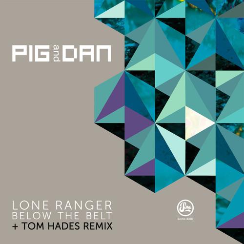 Pig & Dan - Below The Belt (Tom Hades Remix) (Soma338d)