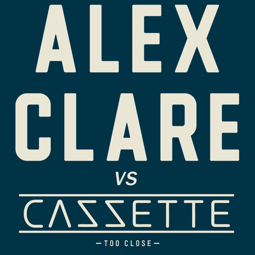 CAZZETTE vs Alex Clare - Too Close (CAZZETTE Remix)