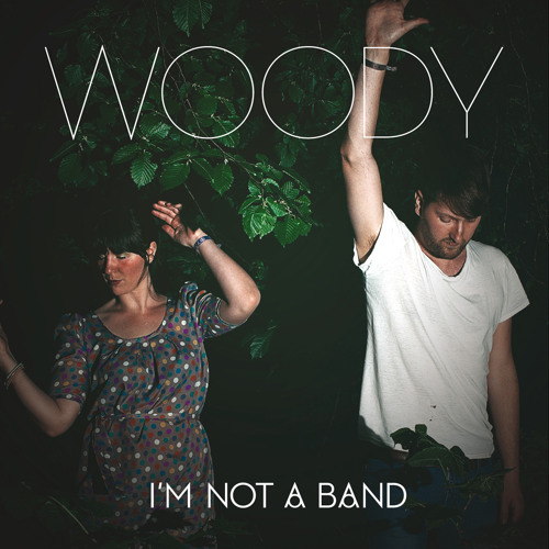 I'm not a Band - Woody