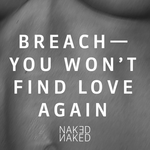 You Wont Find Love Again [clip] by BrEaCh