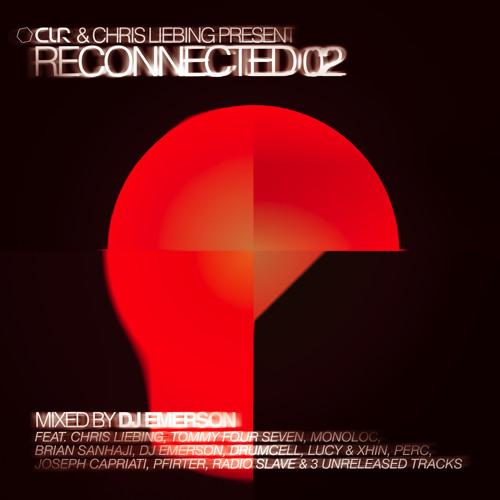 CLR & Chris Liebing Present 'Reconnected 02' - Mixed by DJ Emerson (Snippet DJ Mix)