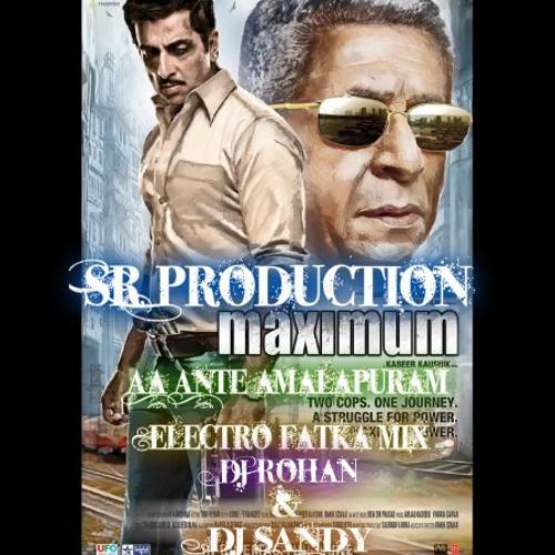 Aa Ante Amalapuram (Maximum) {Elerctro Fatka Mix} Dj Rohan & Dj Sandy [SR Production] FullVersion