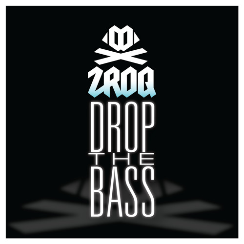 ZROQ - Drop the Bass [FREE DOWNLOAD]