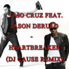 Jason Derulo feat. Taio Cruz - Heartbreaker (DJ Cause Remix)