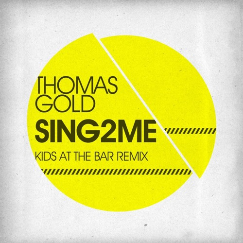 Thomas Gold - Sing2Me (Kids At The Bar Bootleg Remix)