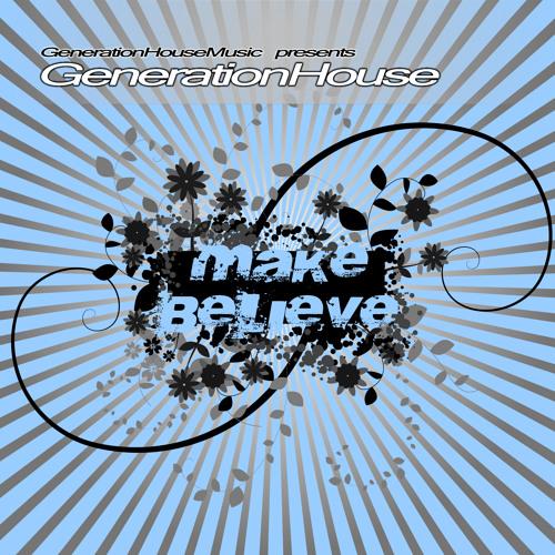 GenerationHouse - Make Believe (Original Mix)