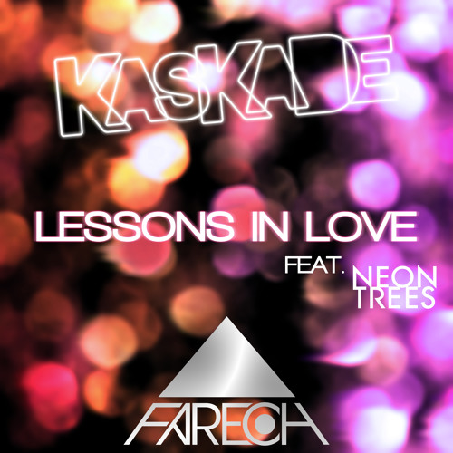 PREVIEW Lessons in Love (Fareoh Remix) - Kaskade feat. Neon Trees