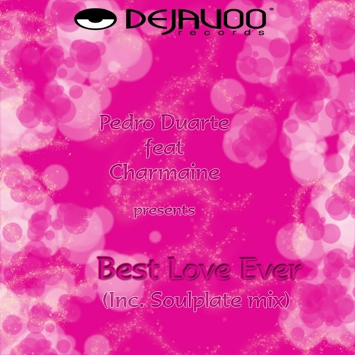 Pedro Duarte ft Charmaine - Best Love Ever (Soulplate Club Vox)