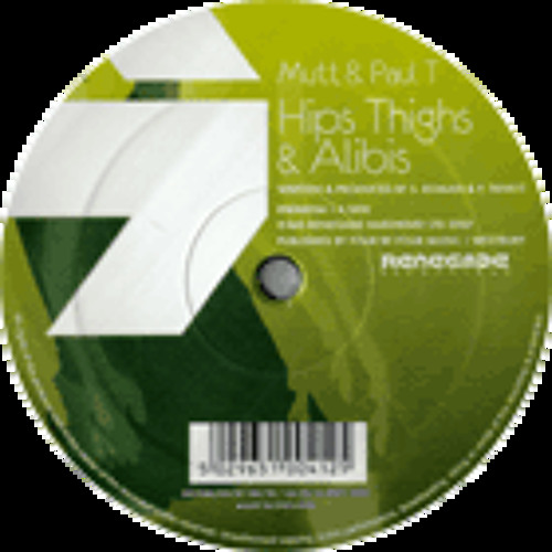 Paul T & Mutt - Hips Thighs And Alibis - Renegade Recordings