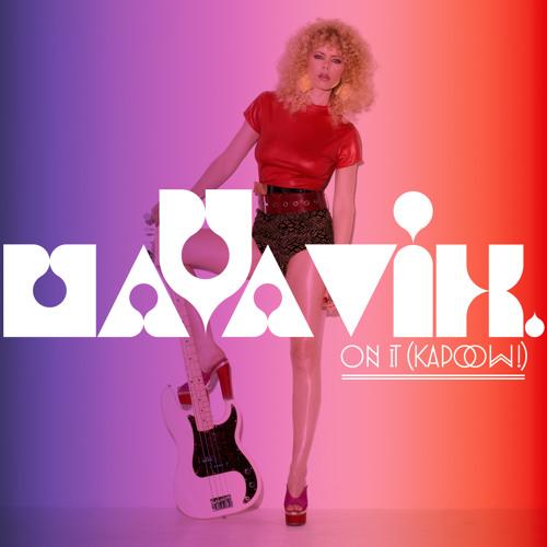 Maya Vik - On It (Kapow!)