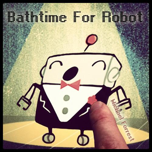 #11. Bathtime For Robot