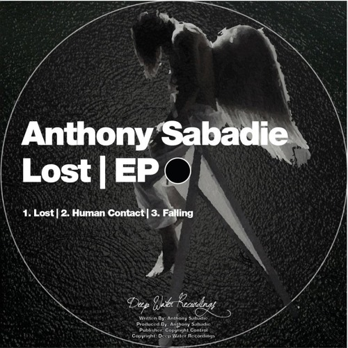 01-Anthony Sabadie-Lost preview(Lost-EP-Deepwater-recording)
