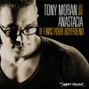 If I Was Your Boyfriend (Tony Moran and Giuseppe D. Next Level Radio Remix)