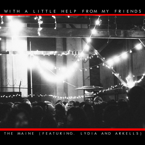 With A Little Help From My Friends ft. Lydia and Arkells