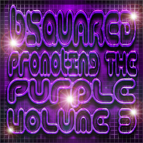 bSQUARED's Promoting The Purple Volume 3