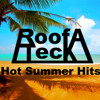 Roofa Teck - Hot Summer Hits