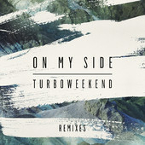 Turboweekend - On My Side (Andycap Remix) [EMI]