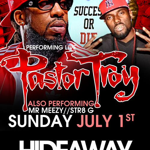 NEW MEEZY FEAT PASTOR TROY STRATE G THIS SUNDAY DONT MISS