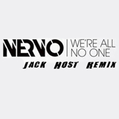 NERVO - We're All No One (Jack Host Remix)