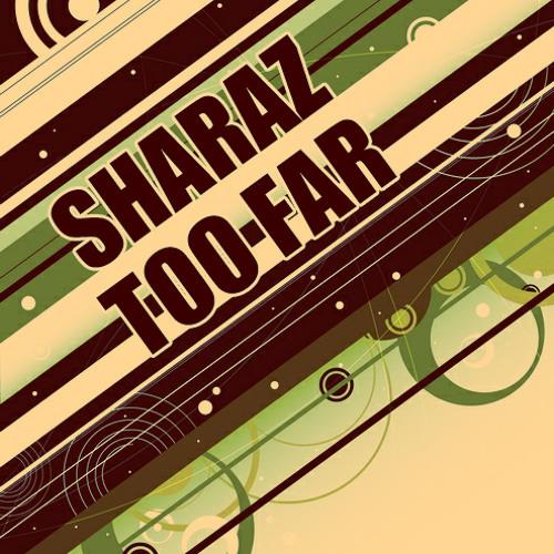 """Sharaz - """"Too Far"""" (CLIP) FREE DOWNLOAD 8/3/12!"""