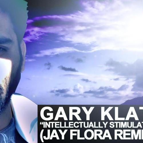 Gary Klatt - Intellectually Stimulating (Jay Flora Remix) - FREE EP - FULL TRACK