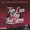 Jay Alexzander - Two Can Play That Game