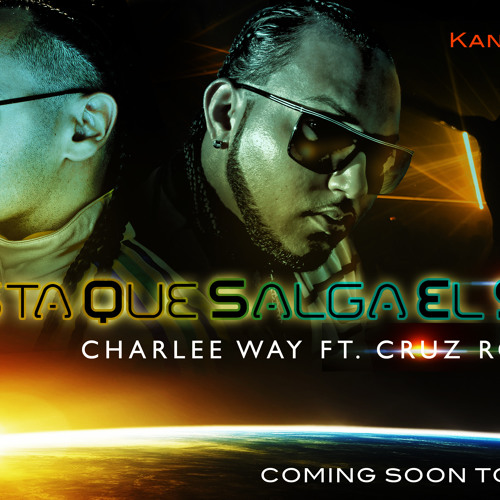 HASTA QUE SALGA EL SOL CHARLEE WAY FT CRUZ ROCK