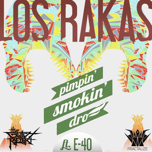 Los Rakas ft E 40-Pimpin Smokin Dro (TGRrmx)