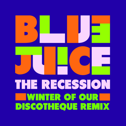 Bluejuice - The Recession (Winter of Our Discotheque Remix)