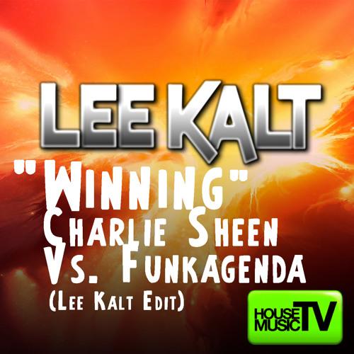 """""""Winning"""" - Charlie Sheen Vs. Funkagenda - LEE KALT Bootleg Mashup"""
