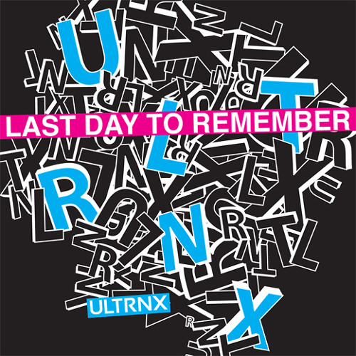 ULTRNX - Last Day To Remember (MEGASTROM Remix)
