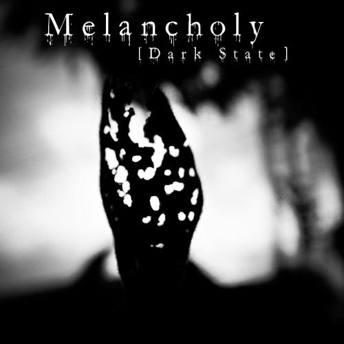 Melancholy (Dark State)