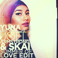 Yuna - Live Your Life (Joel Armstrong & SKAI Summer of Love Edit)