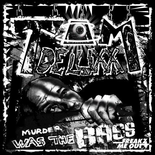 Tom Deluxx - Murder was the Bass (Arglistyx Remix) WIP